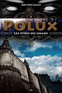 Aude Vidal-Lessard - Polux - T4 : Les êtres du chaos.