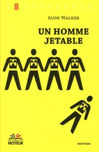Aude Walker - Un homme jetable.