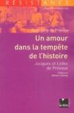 Aude Yung-de Prévaux - Un amour dans la tempête de l'histoire - Jacques et Lotka de Prévaux.