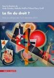 Aude Zaradny et Nathalie Wolff - La fin du droit ? - Actes du colloque des 5 et 6 décembre 2013.