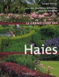 AUDIAR et Denis Pépin - Le Grand livre des Haies - Les 120 meilleurs arbustes, tous les modèles.