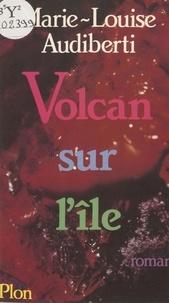 Audiber et  Audiberti - Volcan sur l'île.