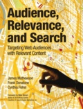 Audience, Relevance, and Search - Targeting Web Audiences with Relevant Content.