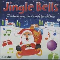 Audio Go - Jingle Bells: Christmas Songs and Carols for Children.