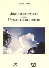 Audre Lorde - Journal du cancer suivi de Un souffle de lumière.