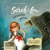 Audrée Archambault et Marion Nolasco - Sarah-Lou, détective (très) privée - Tome 1 - S'il te mord, t'es mort !.