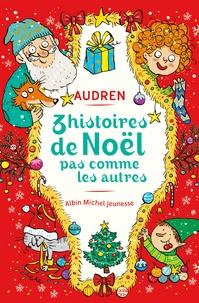 Audren et Joëlle Dreidemy - 3 histoires de Noël pas comme les autres.