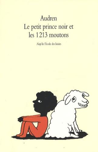 Audren - Le petit prince noir et les 1213 moutons.