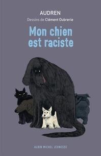 Audren et  Audren - Mon chien est raciste.