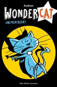 Audren - Wondercat  : Une peur bleue.