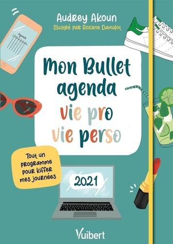 Mon bullet agenda vie pro vie perso. Tout un programme pour kiffer mes journées  Edition 2021
