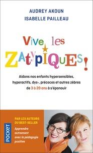 Meilleur téléchargeur de livres pour ipad Vive les zatypiques !  - Aidons nos enfants surdoués, hypersensibles, dys-, et autres zèbres de à 20 ans à s'épanouir PDF (French Edition) 9782266285209