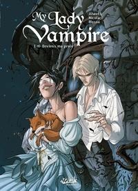 Audrey Alwett et Silvestro Nicolaci - My Lady Vampire Tome 1 : Deviens ma proie.