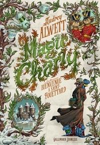 Audrey Alwett - Magic Charly Tome 2 : Bienvenue à Saint-Fouettard.