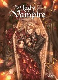 Audrey Alwett et  Rutile - My Lady Vampire Tome 3 : Sonnez l'hallali.