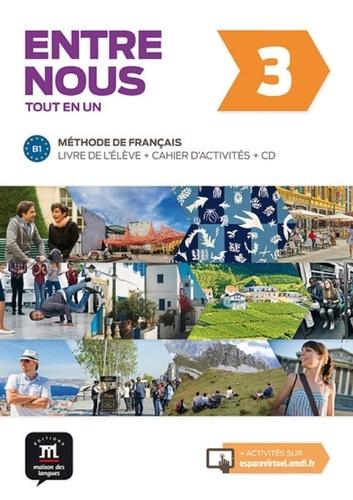 Audrey Avanzi et Céline Malorey - Entre nous 3 B1 - Livre de l'élève et cahier d'activités. 1 CD audio