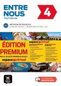 Audrey Avanzi et Céline Malorey - Entre nous 4 - Tout en un : livre de l'élève + cahier d'activités. 1 CD audio