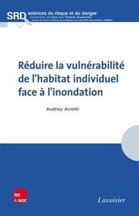 Audrey Aviotti - Réduire la vulnérabilité de l'habitat individuel face à l'inondation.