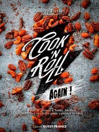 Audrey Basset - Cook'n Roll Again! - Des bun's N'Roses à Sonic Mouse, 50 nouvelles recettes pour cuisiner le rock.