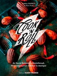 Audrey Basset - Cook'n Roll - De David Brownie à Motörbread, 50 recettes pour cuisiner la musique.