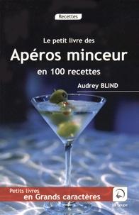 Audrey Blind - Le petit livre des apéros minceur en 100 recettes.