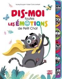 Audrey Bouquet et Fabien Lambert - Dis-moi toutes les émotions de Petit Chat.