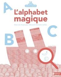 Audrey Calleja - L'alphabet magique - Avec une loupe pour découvrir les mots cachés.