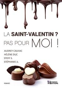 Audrey Calviac et Hélène Duc - La Saint-Valentin ? Pas pour moi !.