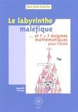 Audrey Candeloro et Michel Criton - Le labyrinthe maléfique... - Et 7 x 7 énigmes mathématiques pour l'école.