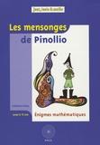 Audrey Candeloro et Michel Criton - Les mensonges de Pinollio... - Et 47 autres énigmes mathématiques pour l'école issues du Championnat International des Juex Mathématiques et Logiques.