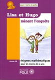 Audrey Candeloro et Michel Criton - Lisa et Hugo mènent l'enquête - 37 Nouvelles énigmes du Championnat International des Jeux Mathématiques et Logiques pour le Cours Elémentaire.