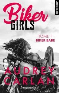 Audrey Carlan et Thierry Laurent - NEW ROMANCE  : Biker Girls - tome 1 Biker babe -Extrait offert-.