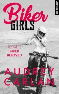 Audrey Carlan et Thierry Laurent - NEW ROMANCE  : Biker Girls - tome 2 Biker Beloved -Extrait Offert-.