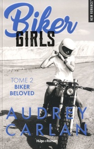 Audrey Carlan - Biker Girls Tome 2 : Bikers Beloved.
