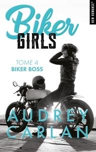 Audrey Carlan et Thierry Laurent - NEW ROMANCE  : Biker Girls - tome 4 Biker boss -Extrait Offert-.