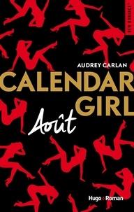 Audrey Carlan - Calendar Girl  : Août.