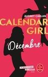 Audrey Carlan - Calendar Girl  : Décembre.