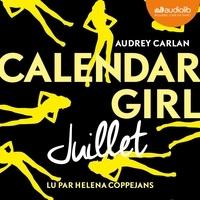 Audrey Carlan - Calendar Girl Eté : Juillet ; Août ; Septembre.
