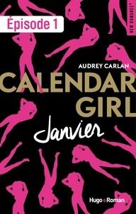 Audrey Carlan - NEW ROMANCE  : Calendar Girl - Janvier Episode 1.