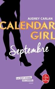 Audrey Carlan - Calendar Girl  : Septembre.