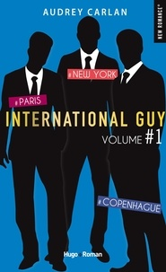 Audrey Carlan - International Guy Intégrale volume 1 : Tome 1, Paris ; Tome 2, New York, Tome 3, Copenhague.