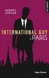 Audrey Carlan - International Guy Tome 1 : Paris.