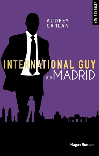 International Guy Tome 10 - MadridAudrey Carlan - Format ePub - 9782755646900 - 5,99 €