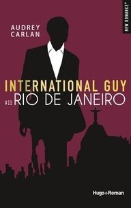 Audrey Carlan - International Guy Tome 11 : Rio de Janeiro.