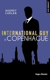 Audrey Carlan - International Guy Tome 3 : Copenhague.