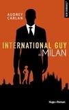 Audrey Carlan et Robyn Stella Bligh - NEW ROMANCE  : International Guy - tome 4 Milan -Extrait offert-.