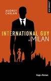 Audrey Carlan - International Guy Tome 4 : Milan.