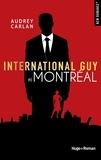 Audrey Carlan et Robyn Stella Bligh - NEW ROMANCE  : International guy - tome 6 Montréal -Extrait offert-.