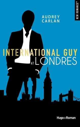 Audrey Carlan - International Guy Tome 7 : Londres.