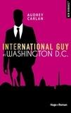 Audrey Carlan - International Guy Tome 9 : Washington DC.